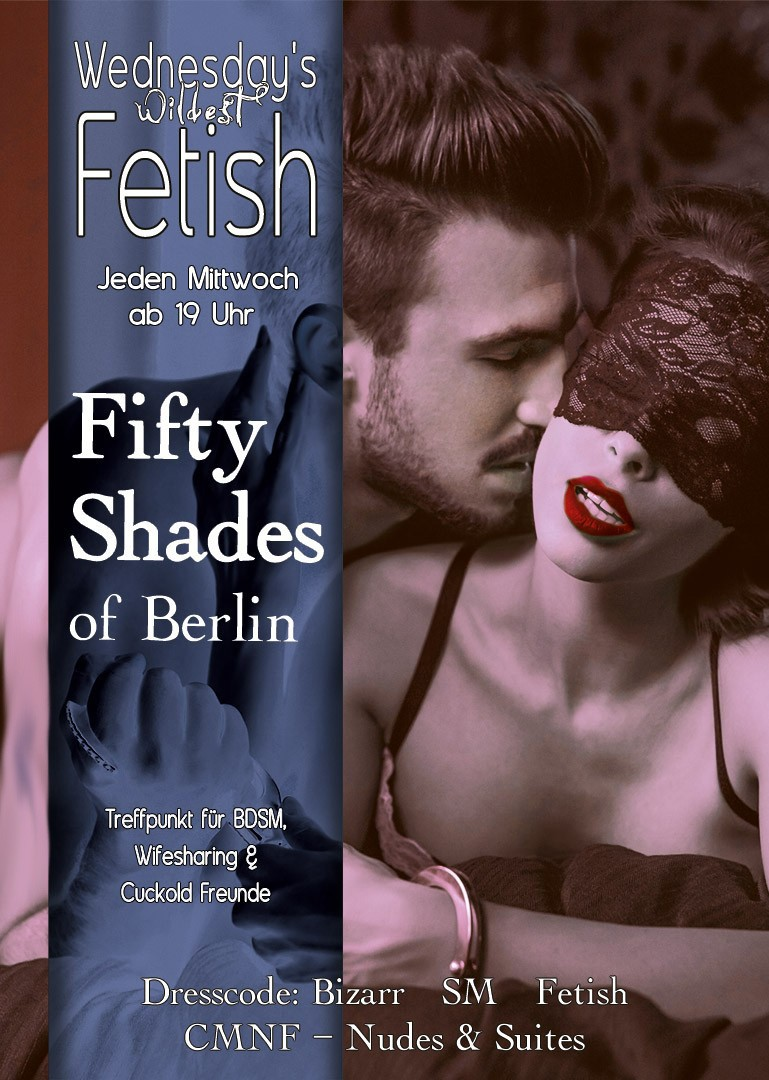 Flyer Wednesday's Wildest Fetish presents: Fifty Shades of Berlin